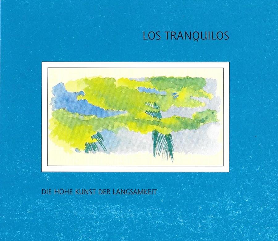 Los Tranquilos 1997: Die hohe Kunst der Langsamkeit