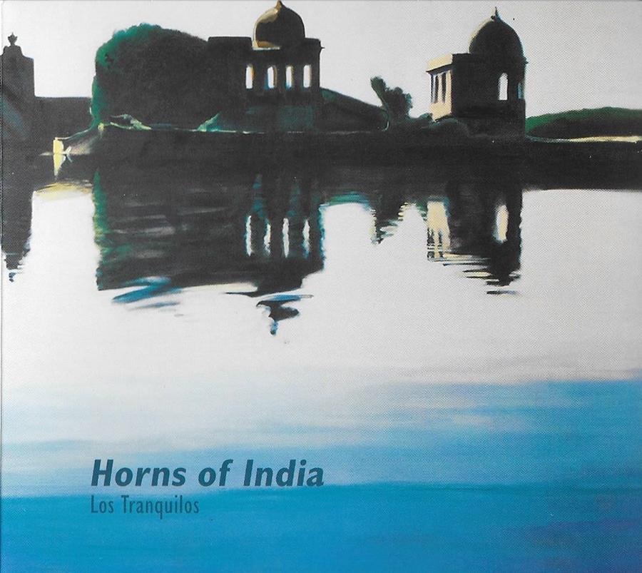 Los Tranquilos 1999: Horns of India